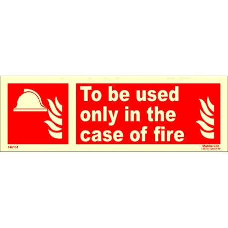 TO BE USED ONLY IN CASE OF FIRE  (10x30cm) Phot.Vin. IMO sign 146151