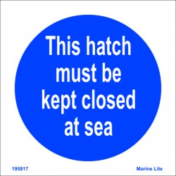THIS HATCH MUST BE KEPT CLOSED AT SEA  (15x15cm) White Vin. IMO symbol 195817WV
