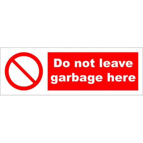 DO NOT LEAVE GARBAGE HERE  (10x30cm) White Vin. IMO sign 178619WV