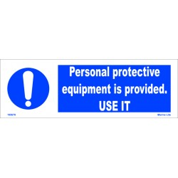 PERSONAL PROTECTIVE EQUIPMENT IS PROVIDED, USE IT  (10x30cm) White Vin. IMO sign 195678WV