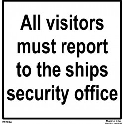 REPORT TO SECURITY OFFICE  (15x15cm) White Vin. IMO symbol 212894(11)WV