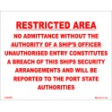 RESTRICTED AREA NO ADMITTANCE WITHOUT THE AUTHORITY OF A SHIP'S OFFICER  (20x30cm) White Vin. IMO symbol 230269WV