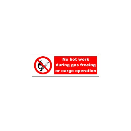 NO HOT WORK DURING GAS FREEING OR CARGO  (10x30cm) White Vin. IMO symbol 208535WV