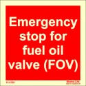 EMERGENCY STOP FOR FUEL OIL VALVE (FOV)  (15x15cm) Phot.Vin. IMO sign 15-0790