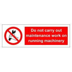 DO NOT CARRY MAINTENANCE WORK ON RUNNING MACHINERY  (10x30cm) White Vin. IMO symbol 208556WV