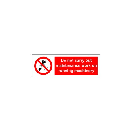 DO NOT CARRY MAINTENANCE WORK ON RUNNING MACHINERY  (10x30cm) White Vin. IMO symbol 208556WV