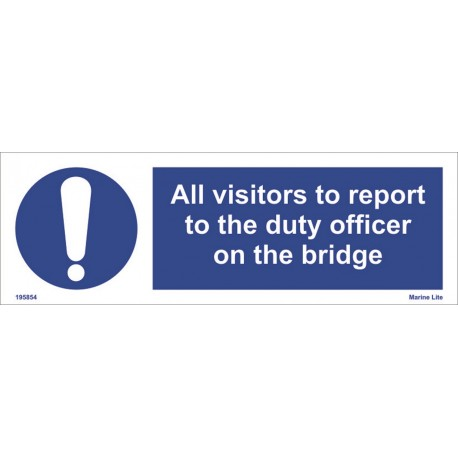 All visitors to report the duty officer on the bridge (10x30cm) Phot.Vin. IMO sign 195854