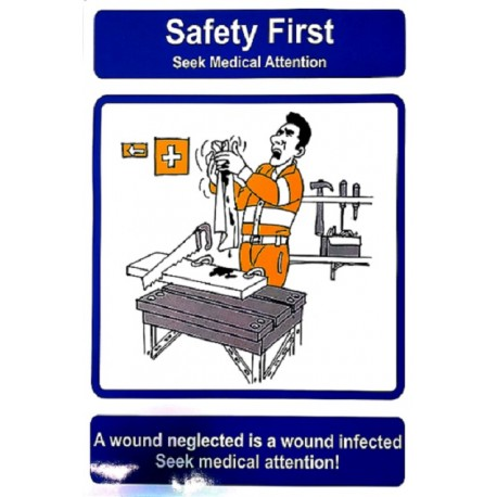 SAFETY FIRST - SEEK MEDICAL ATTENTION (40x30cm) Safety poster TSBM74WV/ 221107