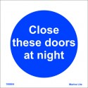 CLOSE THESE DOORS AT NIGHT (15x15cm) White Vin. IMO sign 195804WV