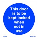 THIS DOOR IS TO BE KEPT LOCKED WHEN NOT IN USE (15x15cm) White Vin. IMO sign 195805WV