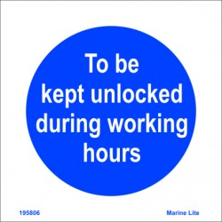 TO BE KEPT UNLOCKEDD DURING WORKING HOURS  (15x15cm) White Vin. IMO sign 195806WV