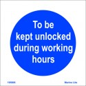 TO BE KEPT UNLOCKED DURING WORKING HOURS  (15x15cm) White Vin. IMO sign 195806WV