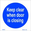 KEEP CLEAR WHEN DOOR IS CLOSING  (15x15cm) White Vin. IMO symbol 195816WV